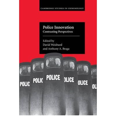 { [ POLICE INNOVATION: CONTRASTING PERSPECTIVES (CAMBRIDGE STUDIES IN CRIMINOLOGY) ] } By Weisburd, David (Author) May-31-2008 [ Hardcover ]