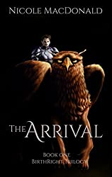 The Arrival: An Epic Fantasy Romance (BirthRight Trilogy Book 1)