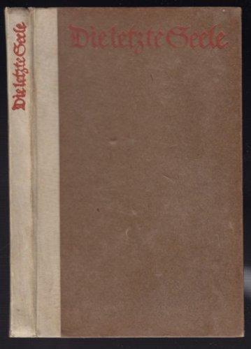 Die letzte Seele. Aufzeichnungen aus dem 17. Jahrhundert.