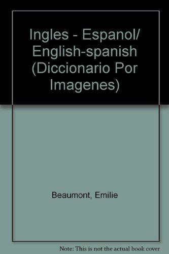 Ingles - Espanol/English-spanish (Diccionario Por Imagenes)