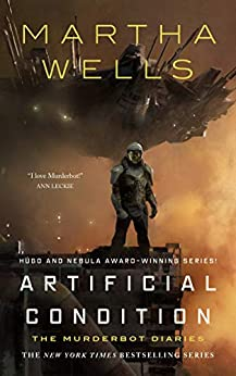 Artificial Condition: The Murderbot Diaries (English Edition) van [Wells, Martha]