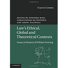 Law's Ethical, Global and Theoretical Contexts: Essays in Honour of William Twining (Law in Context)