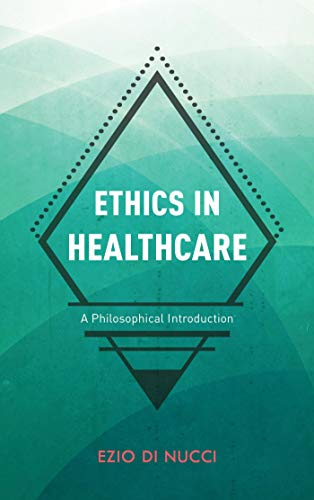 Ethics in Healthcare: A Philosophical Introduction (English Edition)
