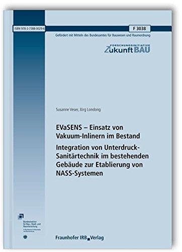 EVaSENS - Einsatz von Vakuum-Inlinern im Bestand. Integration von Unterdruck-Sanitärtechnik im bestehenden Gebäude zur Etablierung von NASS-Systemen. (Forschungsinitiative Zukunft Bau)