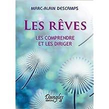 Les rêves : Les comprendre et les diriger de Marc-Alain Descamps ( 22 juin 2006 )