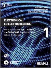 Elettronica ed elettrotecnica. Per le articolazioni elettronica e automazione degli Istituti Tecnici settore tecnologico: 1