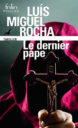 Complots au Vatican, I:Le dernier pape par Luís Miguel Rocha