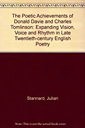 The Poetic Achievements of Donald Davie and Charles Tomlinson: Expanding Vision, Voice and Rhythm in Late Twentieth-century English Poetry