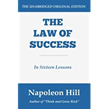 The Law of Success: In Sixteen Lessons by Napoleon Hill (2016-01-01)