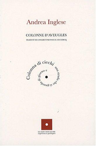 Colonne d'aveugles : Edition bilingue franais-italien