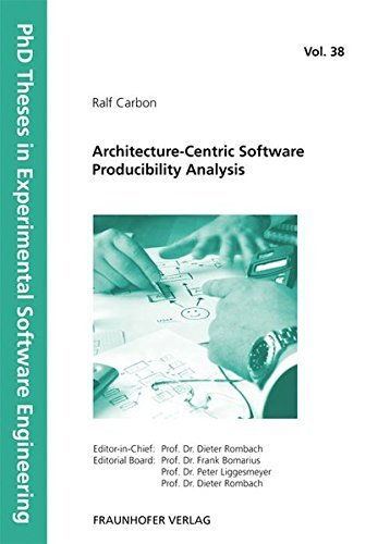 Architecture-Centric Software Producibility Analysis (PhD Theses in Experimental Software Engineering) by Ralf Carbon (2012-03-05)
