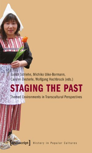 Staging the Past: Themed Environments in Transcultural Perspectives (History in Popular Cultures) by Transcript-Verlag (2010-09-05)