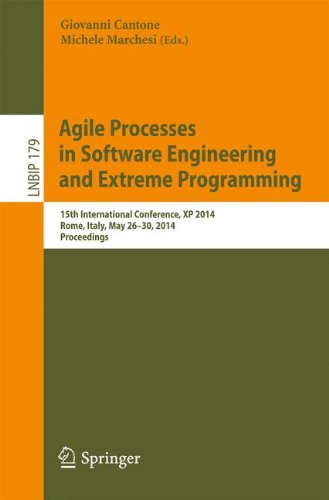Agile Processes in Software Engineering and Extreme Programming: 15th International Conference, XP 2014, Rome, Italy, May 26-30, 2014, Proceedings ... in Business Information Processing, Band 179)