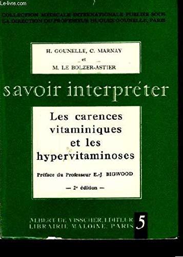Savoir interpréter Les Carences vitaminiques et les hypervitaminoses.