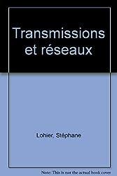 Transmissions et réseaux