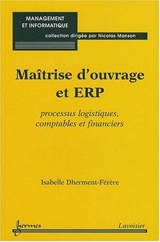 Maîtrise d'ouvrage et ERP : Processus logistiques, comptables et financiers