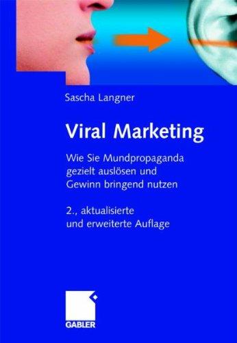 Viral Marketing: Wie Sie Mundpropaganda gezielt auslösen und Gewinn bringend nutzen - Partnerlink