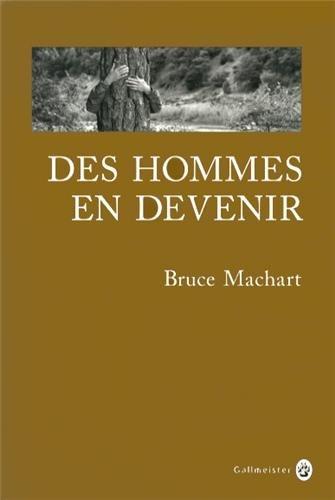Des hommes en devenir par Bruce Machart