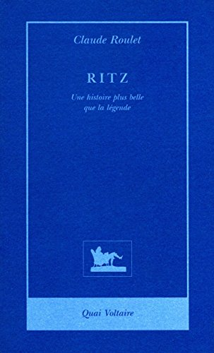 Ritz: Une histoire plus belle que la légende