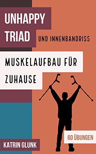 Unhappy Triad Knieverletzung: Muskelaufbau für Zuhause