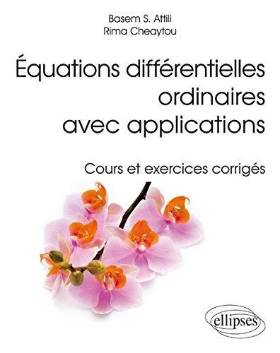 Équations Différentielles Ordinaires avec Applications Cours et Exercices Corrigés