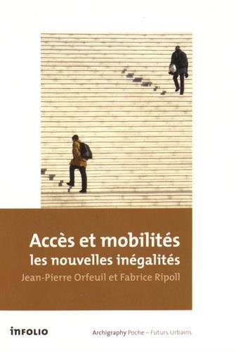 Accès et mobilités : les nouvelles inégalités par Jean-pierre Orfeuil