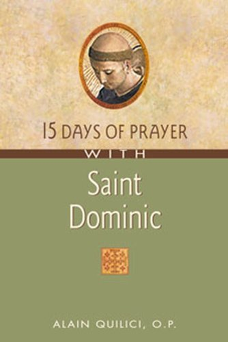 Saint Dominic (15 Days of Prayer with) por Alain Quilici