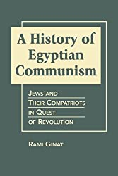 A History of Egyptian Communism: Jews and Their Compatriots in Quest of Revolution