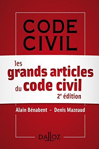 Les grands articles du Code civil. - 2e éd. par Alain Bénabent