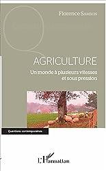 Agriculture: Un monde à plusieurs vitesses et sous pression (Questions contemporaines)