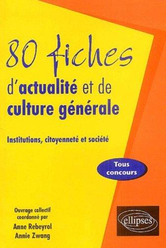 80 fiches d'actualité et de culture générale : Institutions, citoyenneté et société