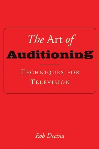 The Art of Auditioning: Techniques for Television 1st edition by Decina, Rob (2004) Paperback