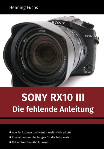 Preisvergleich Produktbild Sony RX10 III: Die fehlende Anleitung