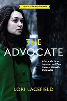 The Advocate: A Women of Redemption Suspense Thriller (English Edition) de [Lacefield, Lori]