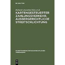 Kartengesteuerter Zahlungsverkehr Aubergerichtliche Streitschlichtung: Bankrechtstag 1998