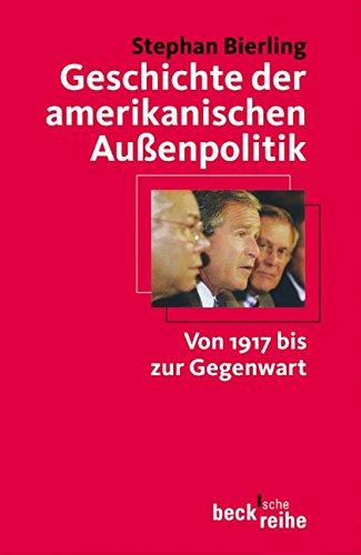 Geschichte der amerikanischen Außenpolitik: Von 1917 bis zur Gegenwart