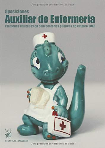 Oposiciones Auxiliar de Enfermería: Exámenes utilizados en convocatorias públicas de empleo TCAE par  Independently published