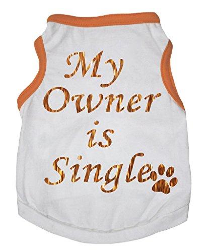 ly weiß Baumwolle T-Shirt Orange My Besitzer ist Single Hund Kleid (Hund Und Besitzer Halloween Kostüme)