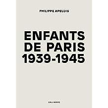 Enfants de Paris: (1939-1945)