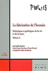 Tumultes, N° 26, Avril 2006 : La fabrication de l'humain : Techniques et politiques de la vie et de la mort Tome 2 de Roberto Esposito (8 juin 2006) Broché