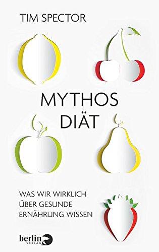 Mythos Diät: Was wir wirklich über gesunde Ernährung wissen