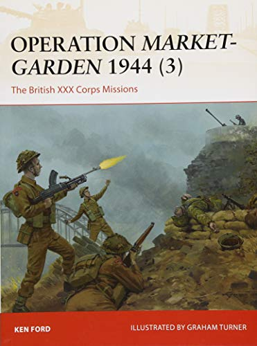 Price comparison product image Operation Market-Garden 1944 (3): The British XXX Corps Missions (Campaign)