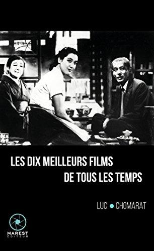 Les dix meilleurs films de tous les temps par Luc Chomarat
