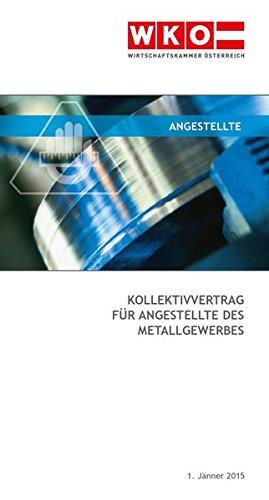 Kollektivvertrag für Angestellte des Metallgewerbe 2015: Gültig seit 01. Jänner 2015