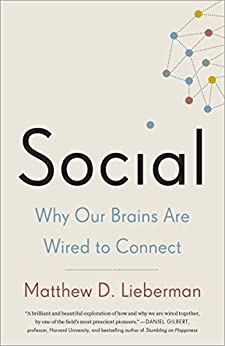 Social: Why Our Brains Are Wired to Connect par [Lieberman, Matthew D.]