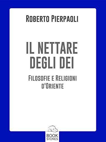 il-nettare-degli-dei-filosofie-e-religioni-doriente-prospettive
