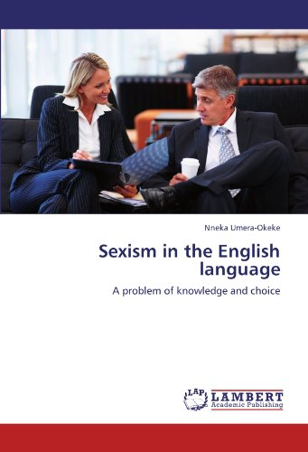 Sexism in the English language: A problem of knowledge and choice