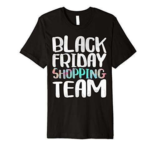 Black Friday Shopping Team T-Shirt Funny Shopper -