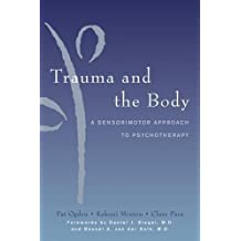 Trauma And The Body by Pat Ogden (Sep 19 2006)