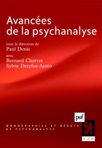Avancées de la psychanalyse par Paul Denis, Bernard Chervet, Sylvie Dreyfus-Asséo, Collectif